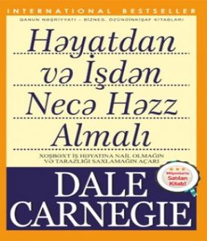 Həyatdan və İşdən Necə Həzz Almalı – Dale Carnegie