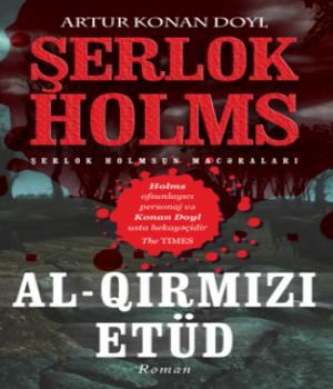 Al-Qırmızı Etüd – Sherlock Holmes macəraları / Artur Konan Doyl