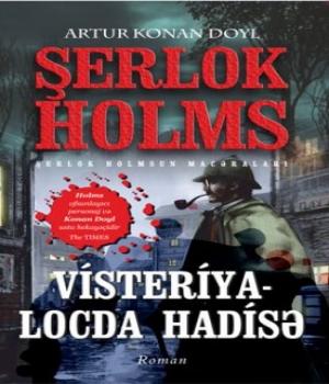 Visteriya – Locda Hadisə – Sherlock Holmes macəraları / Artur Konan Doyl