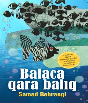 Balaca Qara Balıq - Səməd Behrəngi
