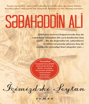 İçimizdəki şeytan - Səbahəddin Ali