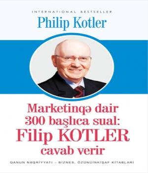 Marketinqə dair 300 başlıca sual - Philip Kotler