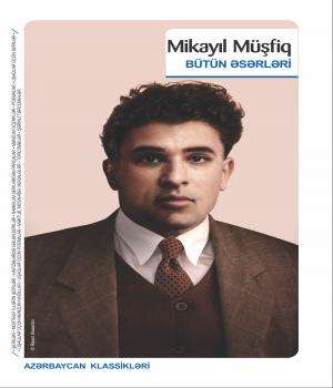Mikayıl Müşfiq - Bütün Əsərləri