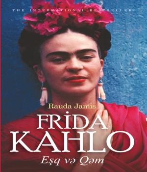 Frida Kahlo: eşq və qəm - Rauda Jamis