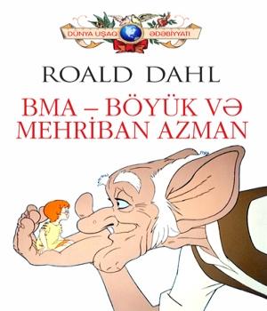 BMA - Böyük və Mehriban Azman - Roald Dahl