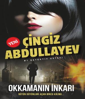 Okkamanın inkarı - Çingiz Abdullayev