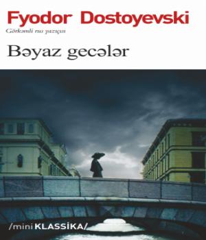 Bəyaz Gecələr - Fyodor Dostoyevski