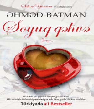Soyuq Qəhvə – Əhməd Batman