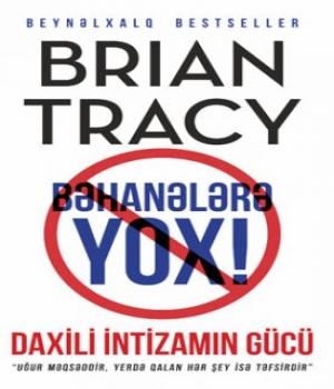 Bəhanələrə Yox - Brian Tracy