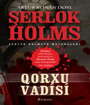Qorxu Vadisi – Sherlock Holmes macəraları / Artur Konan Doyl