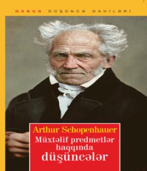 Müxtəlif Predmetlər Haqqında Düşüncələr – Arthur Schopenhauer