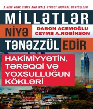 Millətlər Niyə Tənəzzül Edir – Daron Acemoğlu, Ceyms A. Robinson