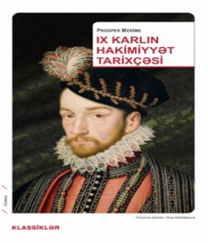 IX Karlın Hakimiyyət Tarixçəsi – Prosper Merime