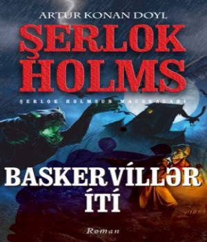 Baskervillərin İti – Sherlock Holmes macəraları / Artur Konan Doyl