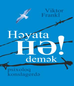 Həyata HƏ demək – Viktor Frankl